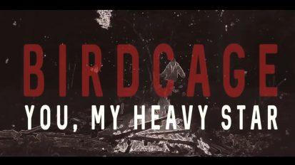 Birdcage – You, My Heavy Star – Music Video